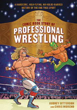 Image: Comic Book Story of Professional Wrestling SC  - Ten Speed Press