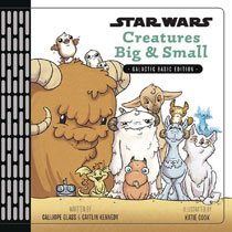 Image: Star Wars Creatures: Big & Small Galactic Basic Edition  - Disney Lucasfilm Press
