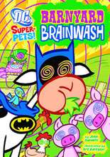 Image: DC Super Pets: Barnyard Brainwash SC  (Young Readers) -