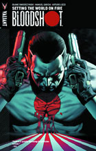 Image: Bloodshot: Setting the World on Fire SC  - Valiant Entertainment LLC