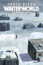 Image: Winterworld Vol. 01: The Mechanic's Song SC  - IDW Publishing