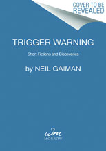 Image: Trigger Warning: Short Fictions & Disturbances HC  - Harper Collins Publishers