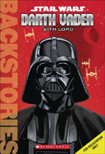 Image: Star Wars Backstories - Darth Vader: Sith Lord  - Scholastic Inc.