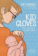 Image: Kid Gloves: Nine Months of Careful Chaos GN  - First Second (:01)