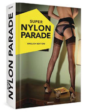 Image: Super Nylon Parade: Women, Legs & Nylons HC  (English edition) - Goliath