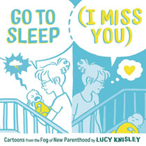 Image: Go to Sleep: I Miss You Cartoons from Fog - New Parenthood  - First Second (:01)