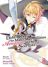 Image: Didn't I Say to Make Abilities Average in the Next Life?! Novel Vol. 08 SC  - Seven Seas Entertainment LLC