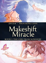 Image: Makeshift Miracle Vol. 01: Girl from Nowhere HC  - Udon Entertainment Corp