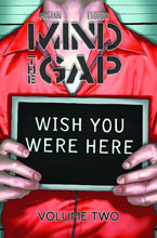 Image: Mind the Gap Vol. 02: Wish You Were Here SC  - Image Comics