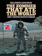 Image: Zombies That Ate the World Vol. 03: Houston, We Have a Problem HC  - Humanoids Inc