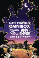 Image: Nate Powell?s Omnibox: Featuring Swallow Me Whole, Any Empire & You Don?t Say SC  - IDW - Top Shelf