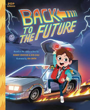 8c561470df8 Image: Back to the Future Pop Classic: Illustrated Storybook HC - Quirk  Books