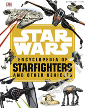 Image: Star Wars: Encyclopedia of Starfighters and Other Vehicles HC  - DK Publishing Co