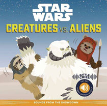 Image: Star Wars Battle Cries: Creatures vs. Aliens  - Becker & Meyer ! Books