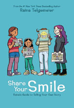 Image: Share Your Smile: Raina's Guide to Telling Your Own Story HC  - Graphix