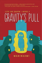 Image: Life on Earth YA Book 02: Gravity's Pull GN  (Young Adult) - Lerner Publishing Group