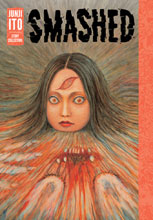 Image: Smashed: Junji Ito Story Collection HC  - Viz Media LLC