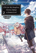 Image: If It's for My Daughter: Defeat Demon Lord Light Novel Vol. 02  - J-Novel Club