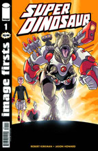 Image: Image Firsts: Super Dinosaur #1 (current printing) - Image Comics
