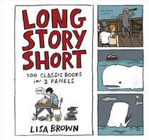 Image: Long Story Short: 100 Classic Books in 3 Panels HC  - Algonquin Young Readers