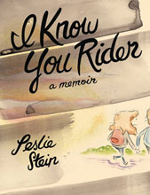 Image: I Know You Rider: Memoir of Leslie Stein HC  - Drawn & Quarterly