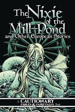 Image: Nixie of Mill Pond & Other European Stories GN  - Iron Circus Comics