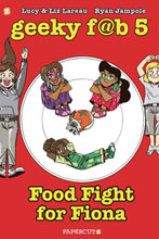 Image: Geeky Fab Five Vol. 04: Food Fight for Fiona HC  - Papercutz