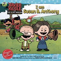 Image: Xavier Riddle & Secret Museum: I Am Susan B Anthony SC  - Penguin Young Readers