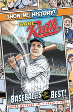 Image: Show Me History: Babe Ruth - Baseball's All Time Best GN  - Portable Press