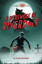 Image: Archie Horror Novel Vol. 01: Werewolf in Riverdale SC  - Scholastic Inc.