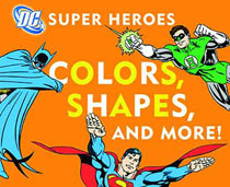 Image DC Super Heroes Board Book Colors Shapes More
