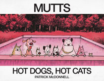 Image: Mutts Treasury: Hot Dogs, Hot Cats SC  - Andrews Mcmeel