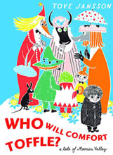 Image: Who Will Comfort Toffle: A Tale of Moomin Valley HC  - Drawn & Quarterly