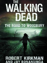 Image: Walking Dead Novel Vol. 02: Road to Woodbury HC  - Thomas Dunne Books