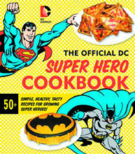 Image: Official DC Super Hero Cookbook HC  - Andrews Mcmeel