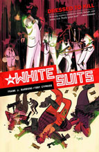 Image: White Suits Vol.  02: Dressed to Kill SC  - Dark Horse Comics