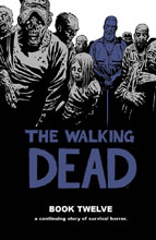 Image: Walking Dead Vol. 12 HC  - Image Comics