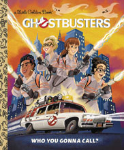 Image: Ghostbusters: Who You Gonna Call? Little Golden Book  - Golden Books