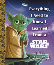 Image: Everthing I Need Know I Learned from a Star Wars Little Golden Book HC  - Golden Books