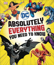 Image: DC Comics: Absolutely Everything You Need to Know HC  - DK Publishing Co