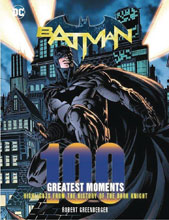 Image: Batman: 100 Greatest Moments: Highlights From the History of the Dark Knight HC  - Chartwell Books