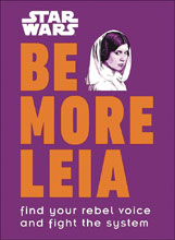 Image: Star Wars: Be More Leia HC  - DK Publishing Co