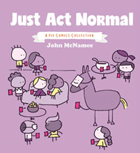 Image: Just Act Normal: A Pie Comics Collection GN  - Oni Press Inc.