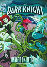 Image: DC Super Heroes Dark Knight Young Readers: Danger on Deck! SC  - Capstone Press