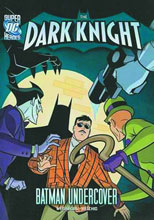 Image: DC Super Heroes Dark Knight Young Readers: Batman Undercover SC  - Capstone Press