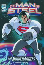Image: DC Super Heroes Man of Steel Young Readers: The Moon Bandits SC  - Capstone Press