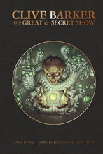 Image: Clive Barker's The Great and Secret Show Deluxe Edition HC   - IDW Publishing