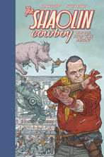 Image: Shaolin Cowboy: Who'll Stop the Reign? HC  - Dark Horse Comics