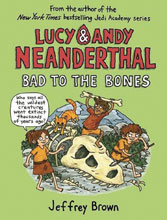 Image: Lucy & Andy Neanderthal Vol. 03: Bad to Bones HC GN  - Crown Books