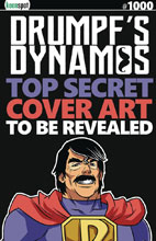 Image: Drumpfs Dynamos #1000 (incentive cover - Real News) - Keenspot Entertainment